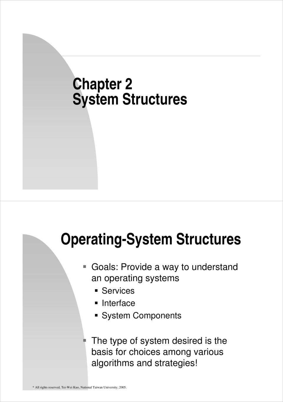 Services Interface System Components The type of system