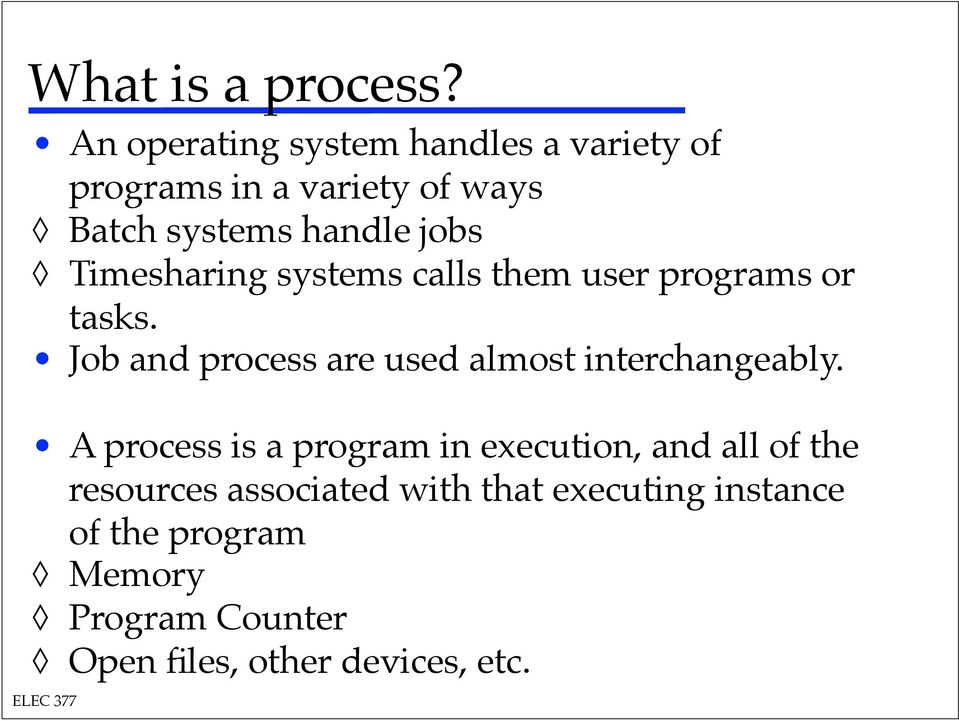 ! Job and process are used almost interchangeably.