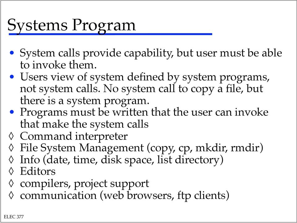 No system call to copy a file, but there is a system program.