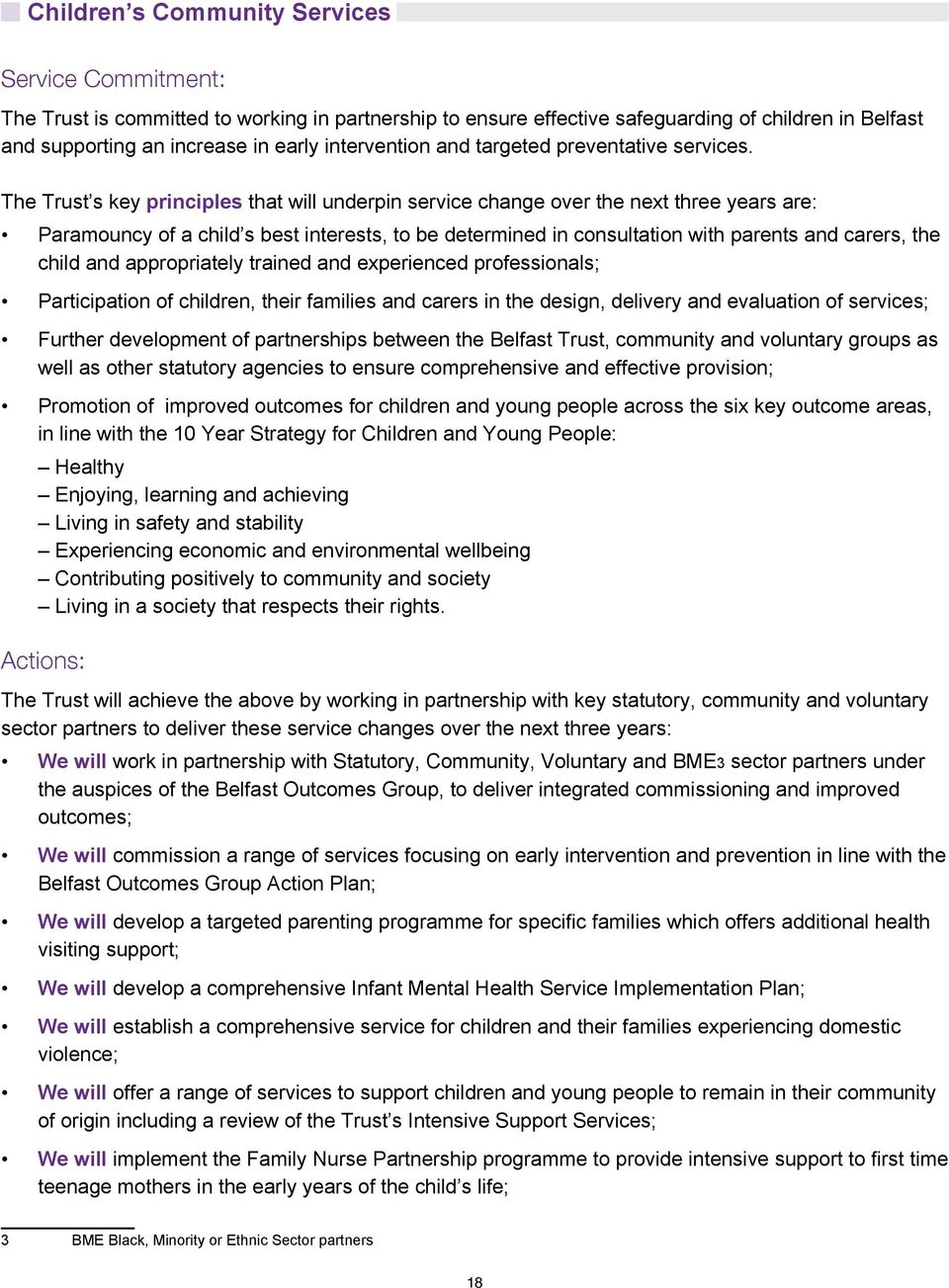 The Trust s key principles that will underpin service change over the next three years are: Paramouncy of a child s best interests, to be determined in consultation with parents and carers, the child