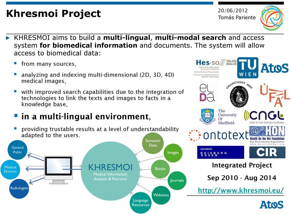 improved search capabilities due to the integration of technologies to link the texts and images to facts in a knowledge base, in a multi-lingual