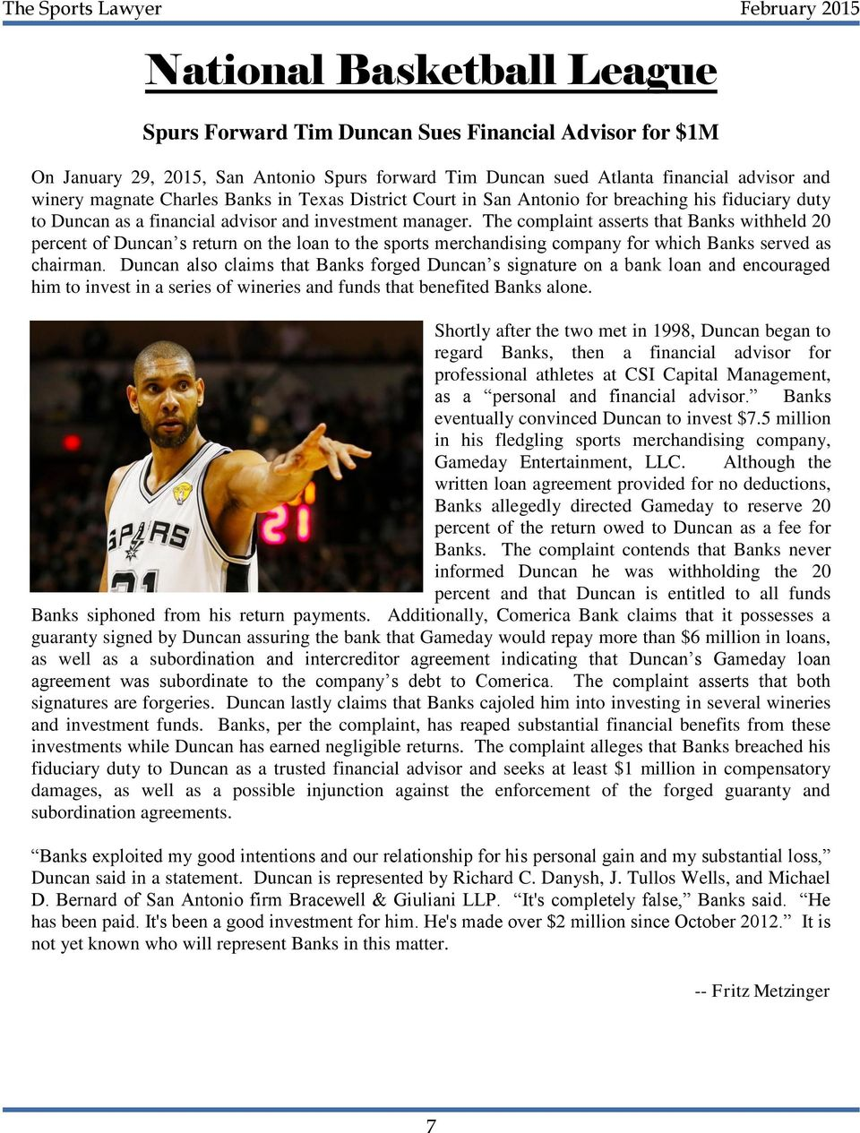 The complaint asserts that Banks withheld 20 percent of Duncan s return on the loan to the sports merchandising company for which Banks served as chairman.