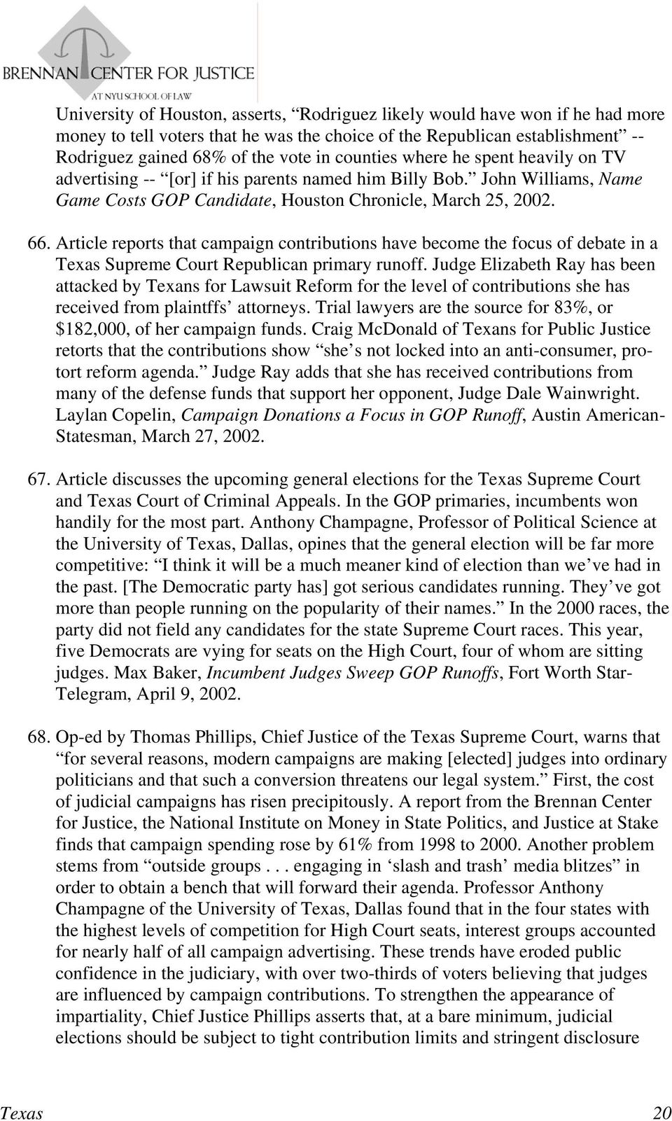 Article reports that campaign contributions have become the focus of debate in a Texas Supreme Court Republican primary runoff.
