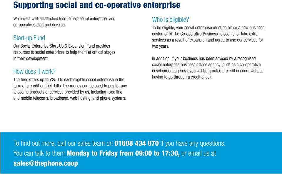 The fund offers up to 250 to each eligible social enterprise in the form of a credit on their bills.