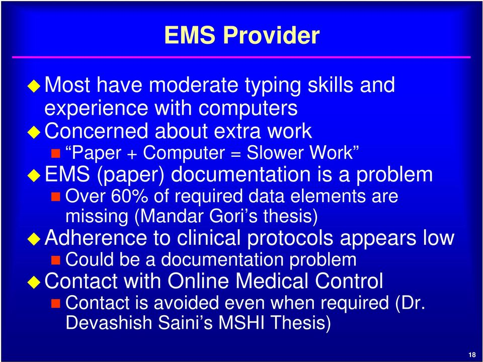 are missing (Mandar Gori s thesis) Adherence to clinical protocols appears low Could be a documentation