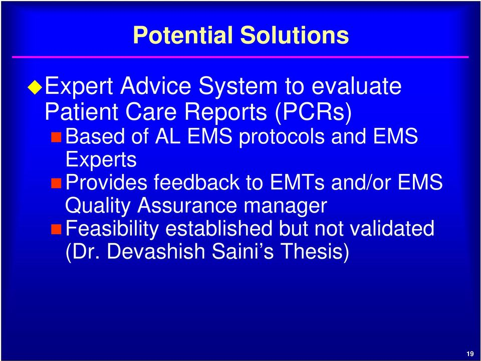 feedback to EMTs and/or EMS Quality Assurance manager Feasibility