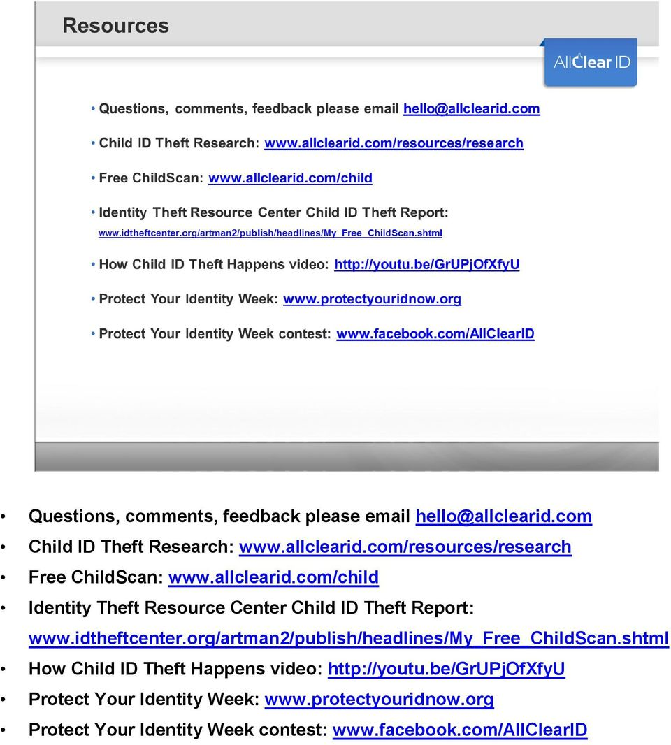 org/artman2/publish/headlines/my_free_childscan.shtml How Child ID Theft Happens video: http://youtu.