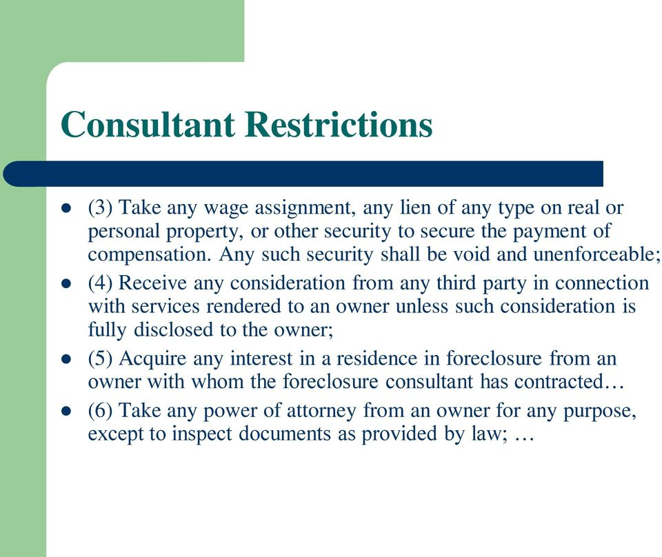Any such security shall be void and unenforceable; (4) Receive any consideration from any third party in connection with services rendered to an owner
