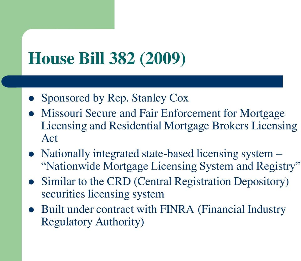 Brokers Licensing Act Nationally integrated state-based licensing system Nationwide Mortgage Licensing