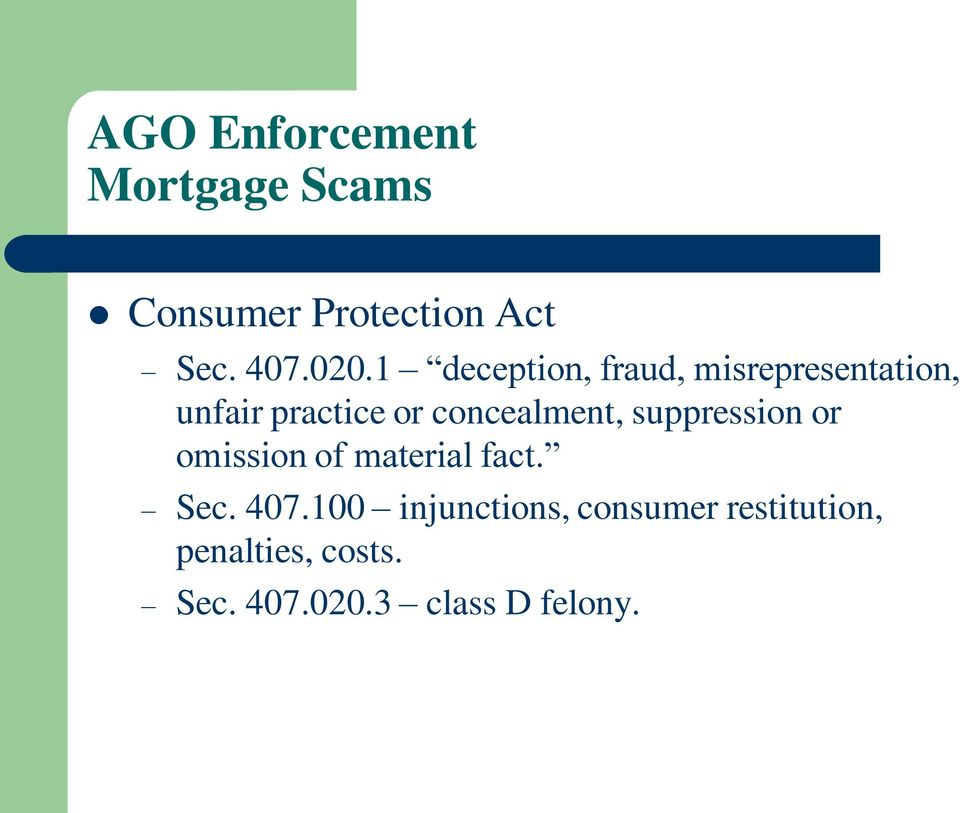 concealment, suppression or omission of material fact. Sec. 407.