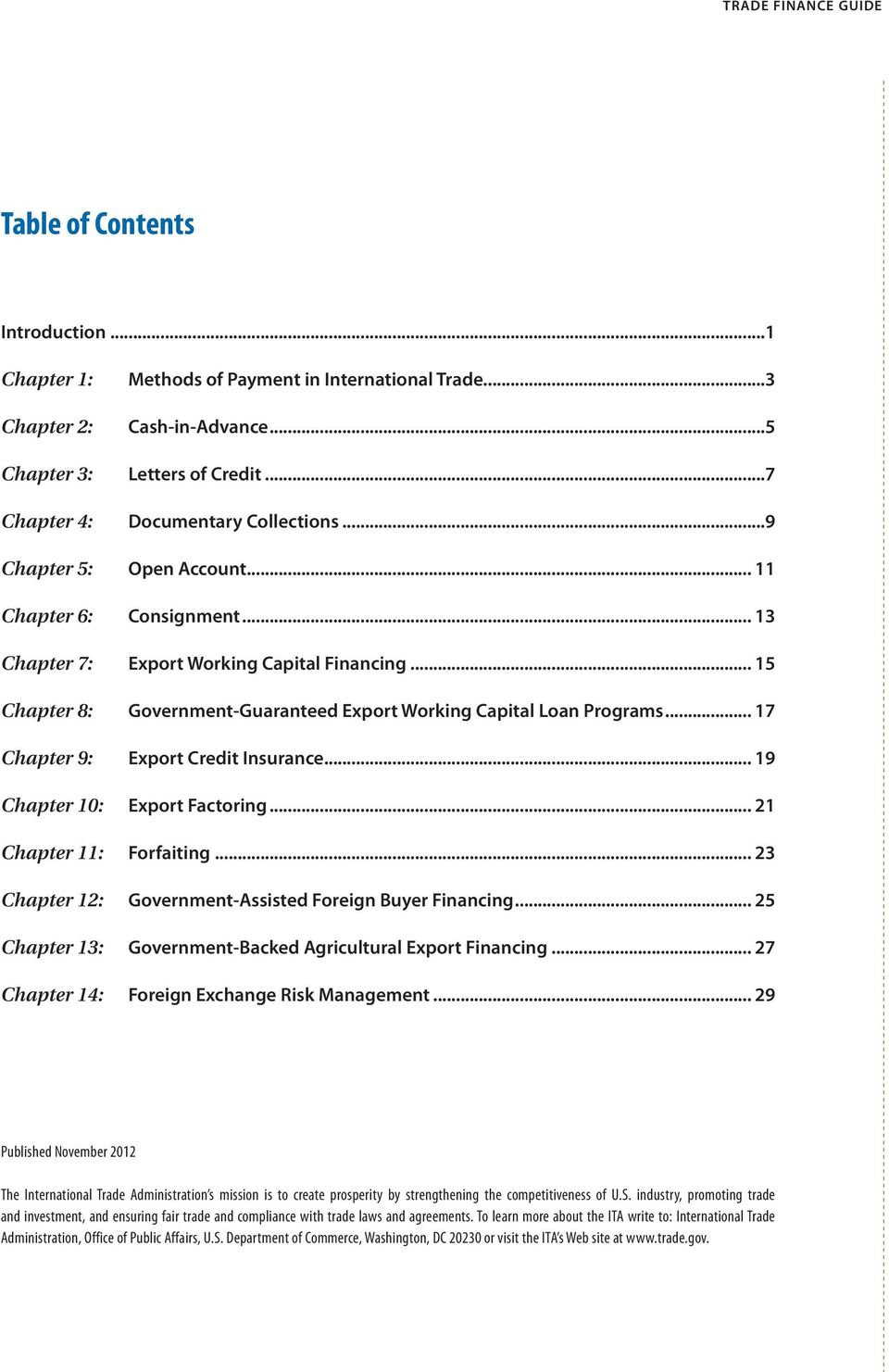 .. 15 Chapter 8: Government-Guaranteed Export Working Capital Loan Programs... 17 Chapter 9: Export Credit Insurance... 19 Chapter 10: Export Factoring... 21 Chapter 11: Forfaiting.