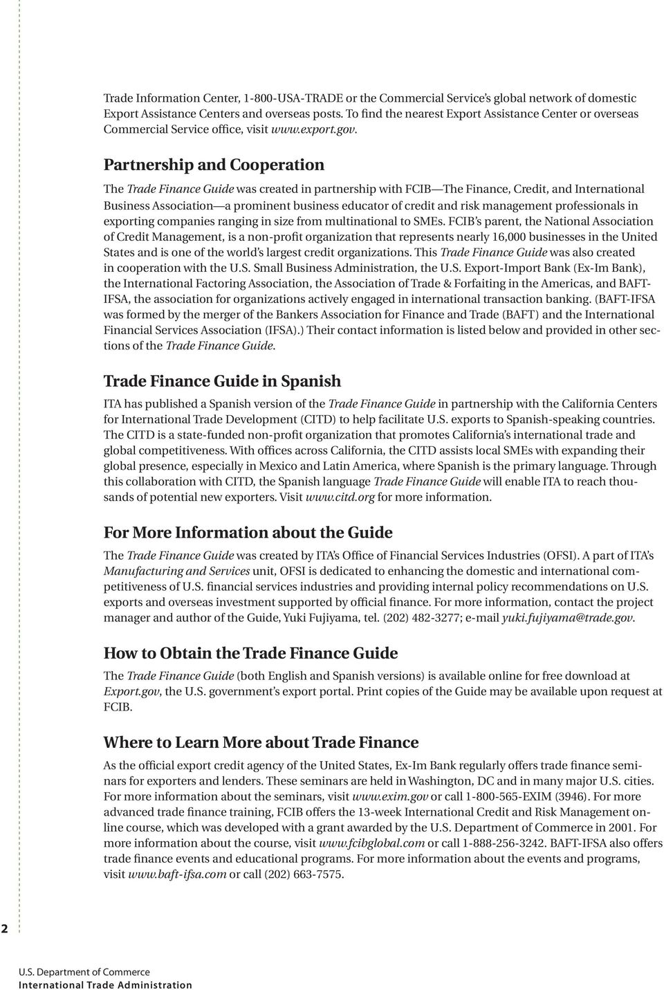 Partnership and Cooperation The Trade Finance Guide was created in partnership with FCIB The Finance, Credit, and International Business Association a prominent business educator of credit and risk