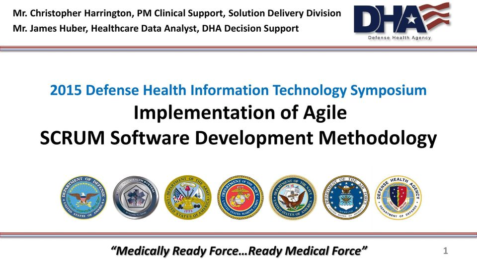 James Huber, Healthcare Data Analyst, DHA Decision Support 2015 Defense