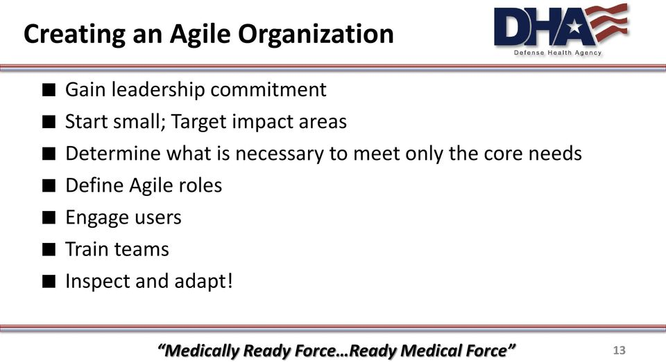 only the core needs Define Agile roles Engage users Train teams
