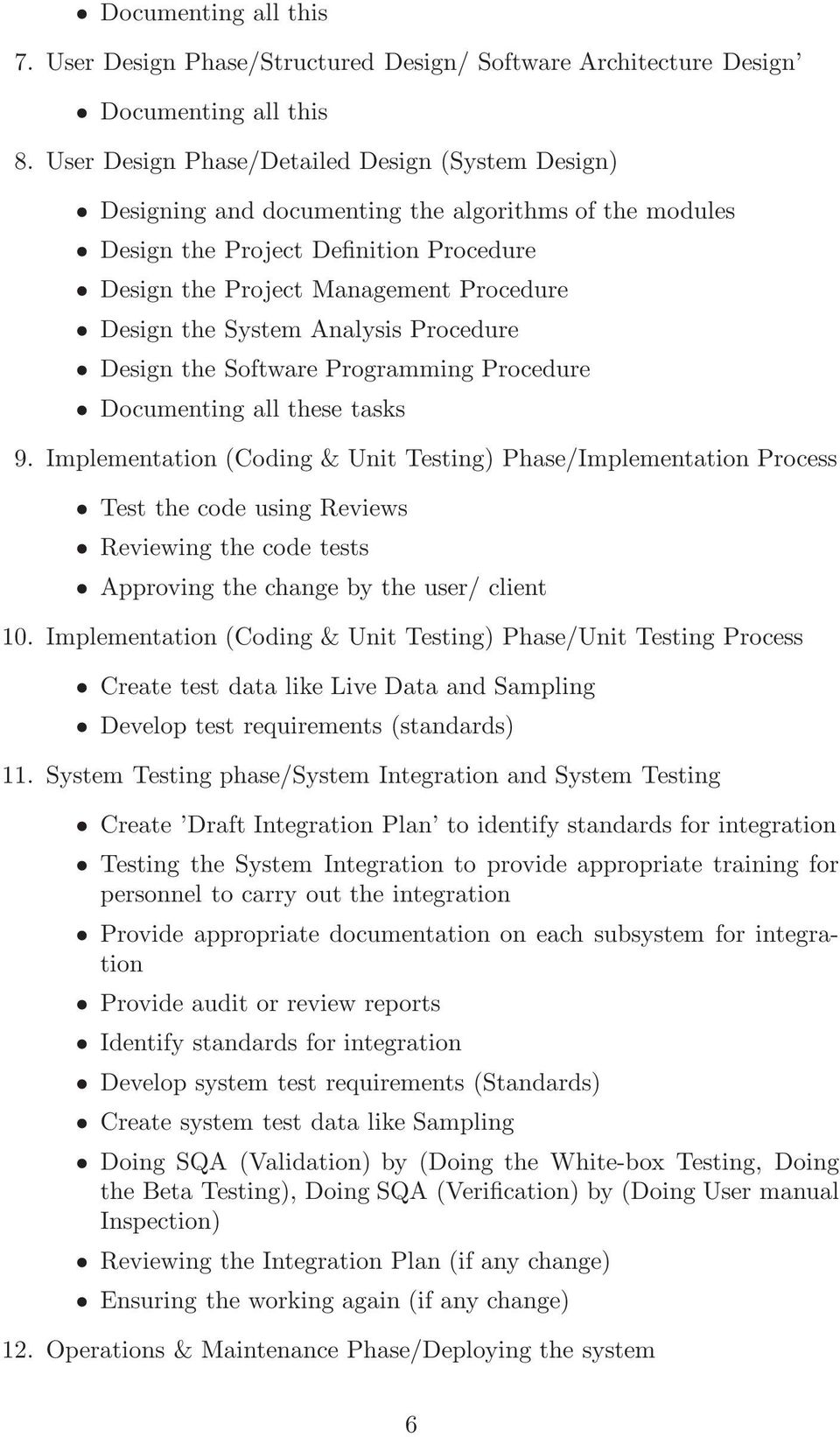 System Analysis Procedure Design the Software Programming Procedure Documenting all these tasks 9.