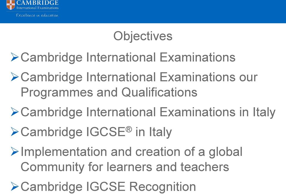 Examinations in Italy Cambridge IGCSE in Italy Implementation and