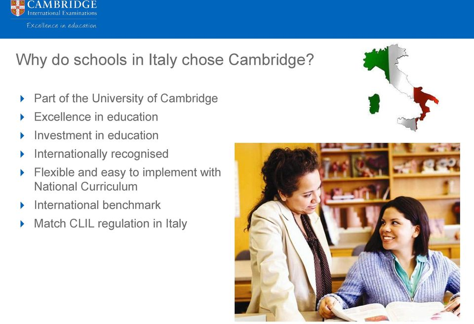 Investment in education Internationally recognised Flexible and