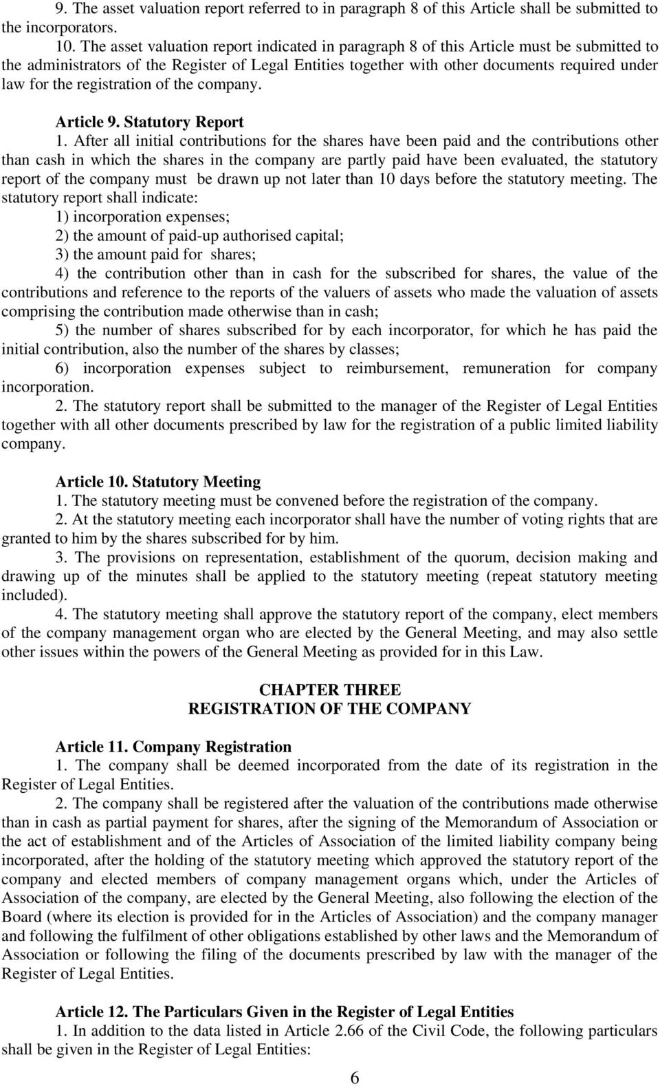 registration of the company. Article 9. Statutory Report 1.