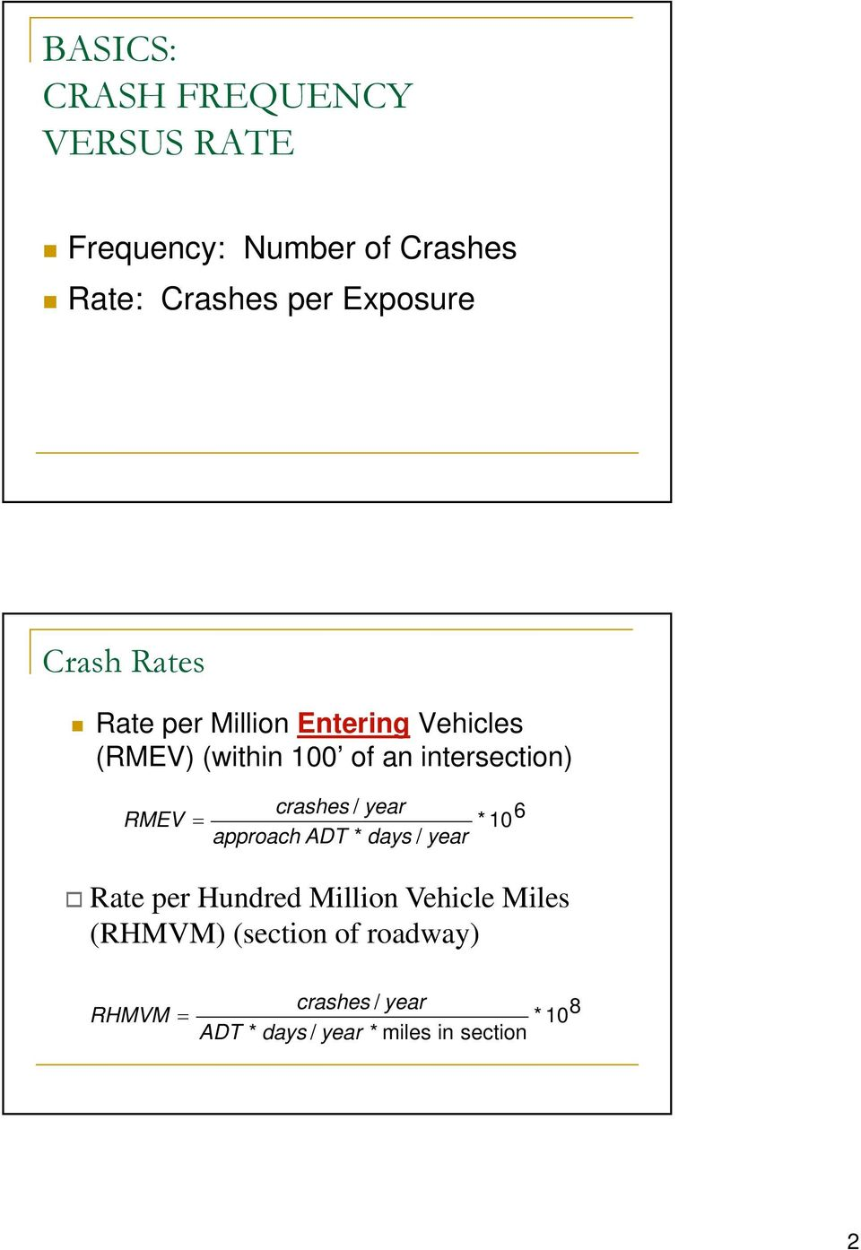crashes approach ADT / * year days / year 6 * 10 Rate per Hundred Million Vehicle Miles