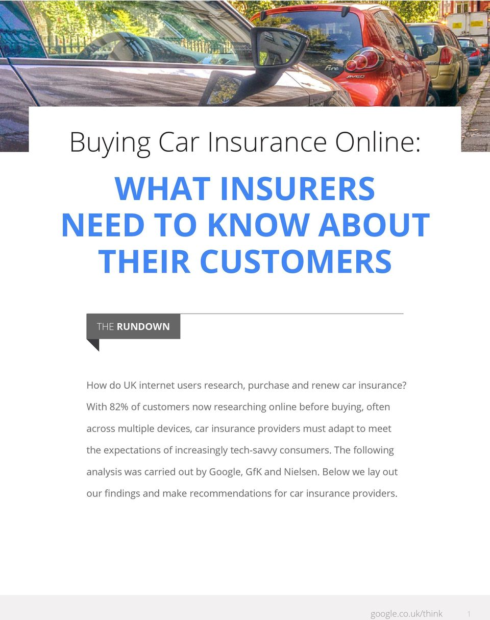 With 82% of customers now ing online before buying, often across multiple devices, car insurance providers