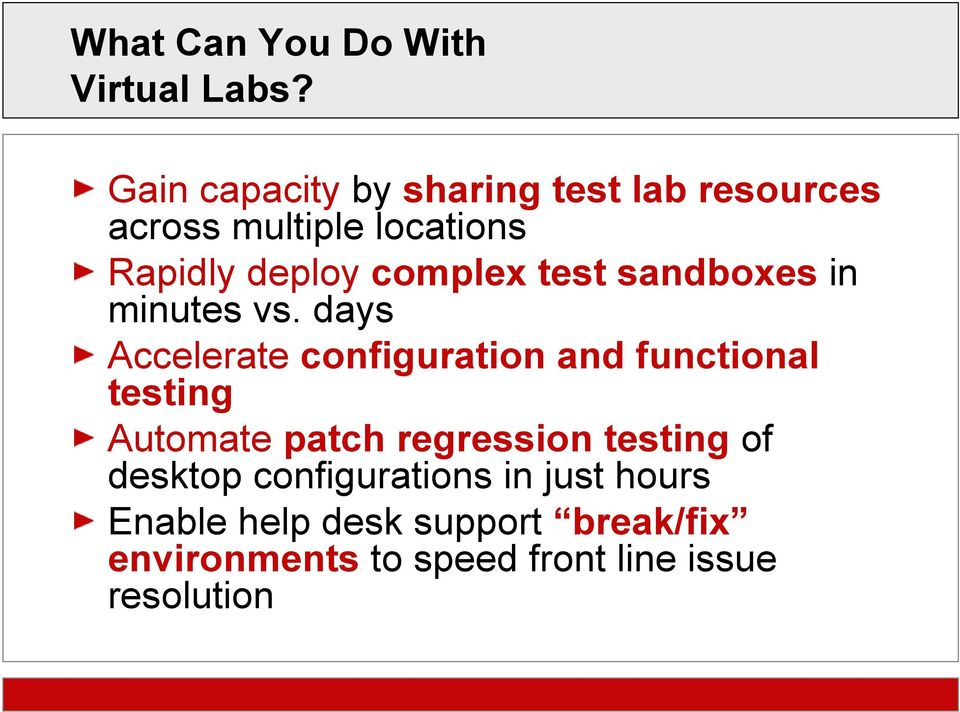 test sandboxes in minutes vs.