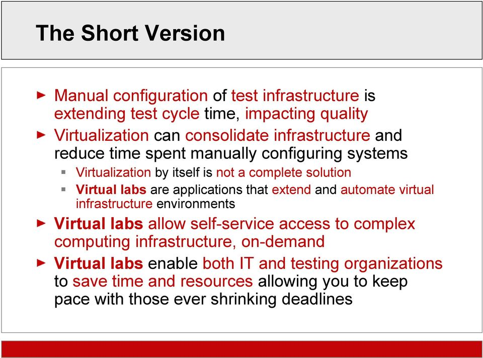 applications that extend and automate virtual infrastructure environments Virtual labs allow self-service access to complex computing