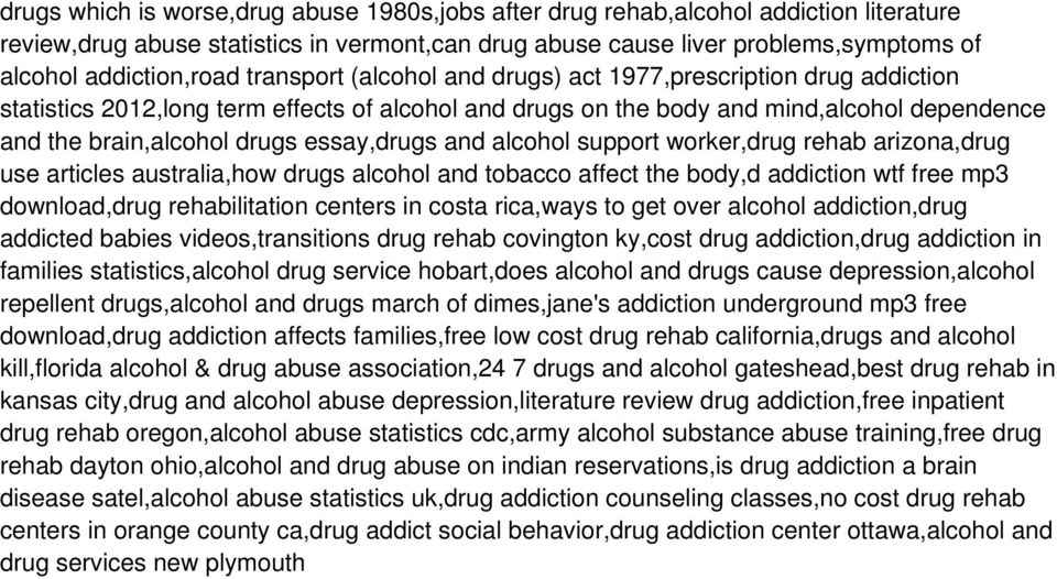 essay,drugs and alcohol support worker,drug rehab arizona,drug use articles australia,how drugs alcohol and tobacco affect the body,d addiction wtf free mp3 download,drug rehabilitation centers in
