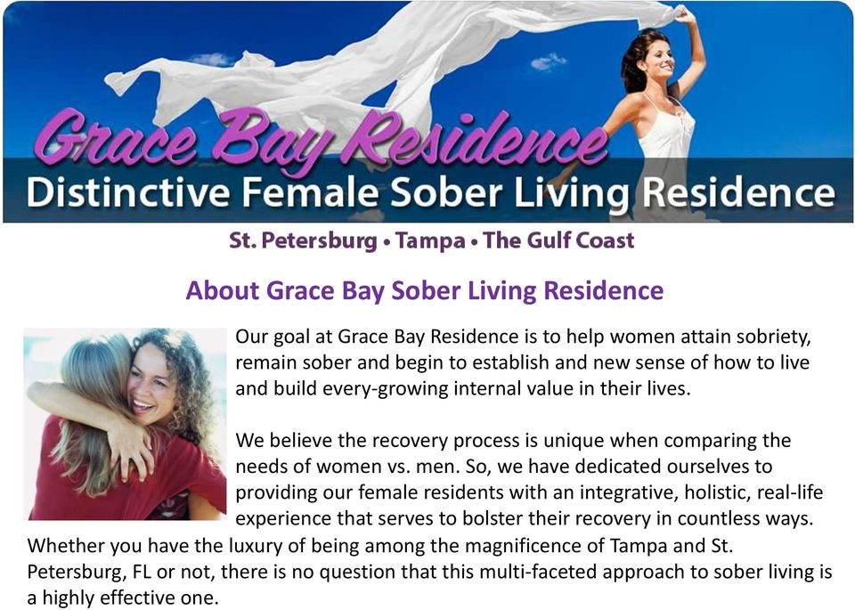 So, we have dedicated ourselves to providing our female residents with an integrative, holistic, real-life experience that serves to bolster their recovery in countless