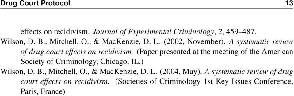 (Paper presented at the meeting of the American Society of Criminology, Chicago, IL.) Wilson, D. B., Mitchell, O.