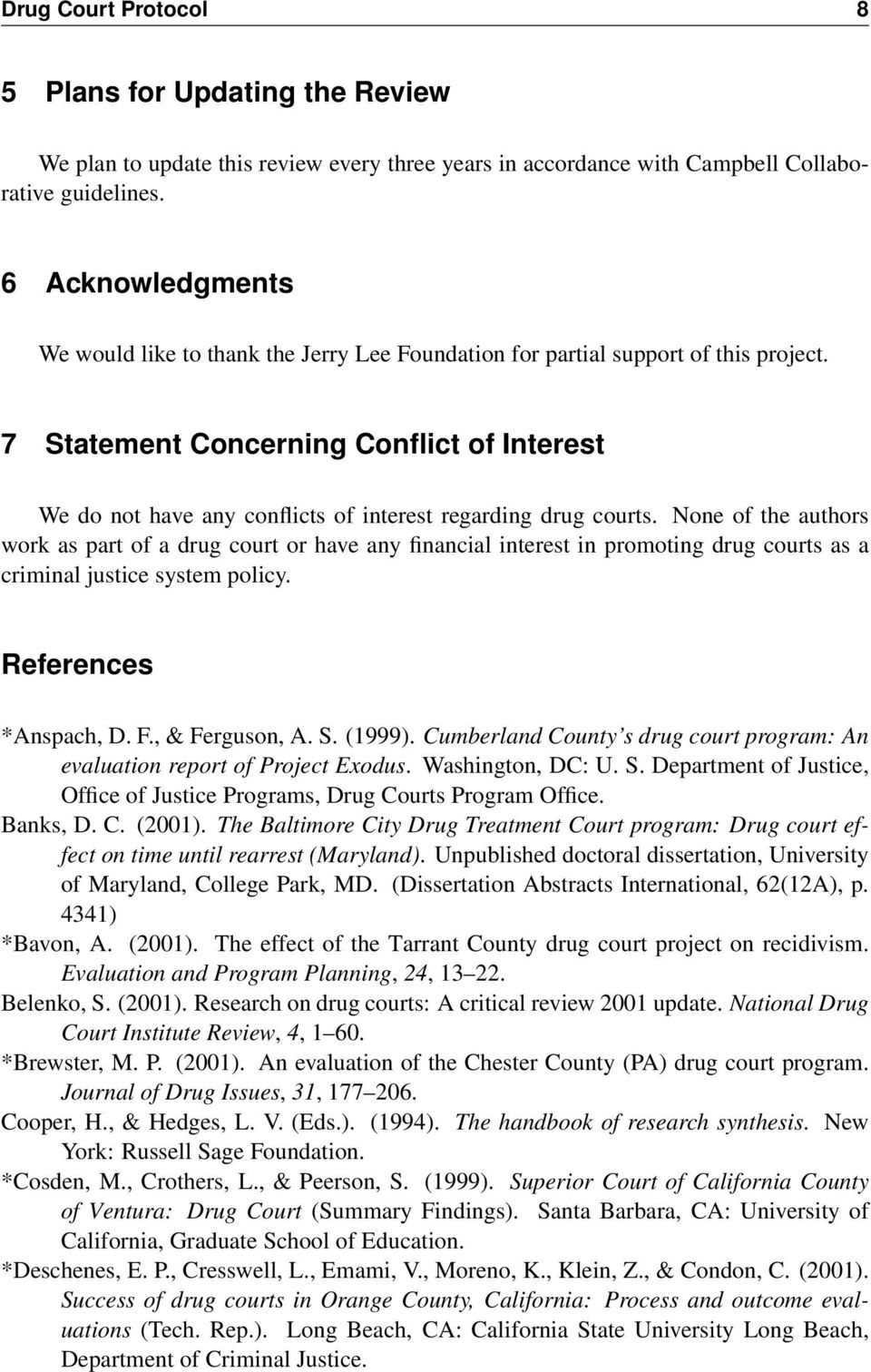 7 Statement Concerning Conflict of Interest We do not have any conflicts of interest regarding drug courts.