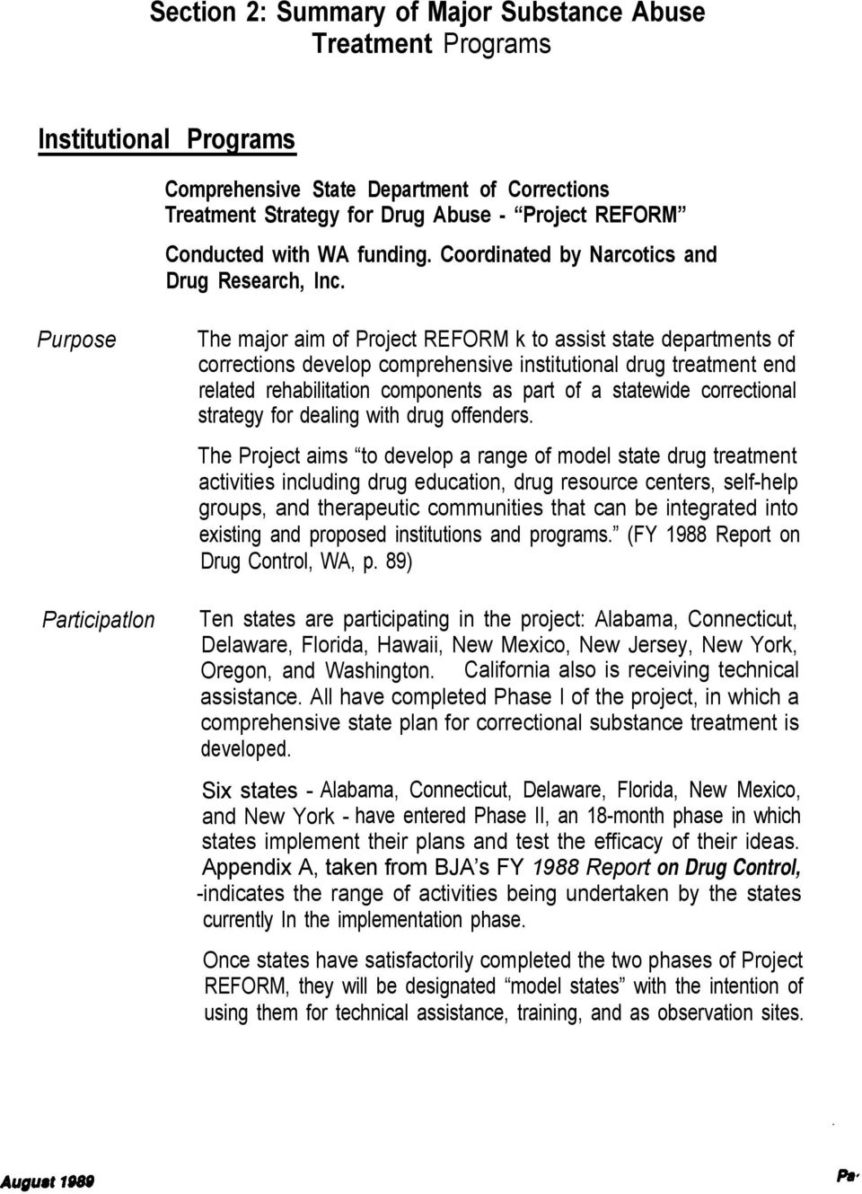 Purpose Participatlon The major aim of Project REFORM k to assist state departments of corrections develop comprehensive institutional drug treatment end related rehabilitation components as part of