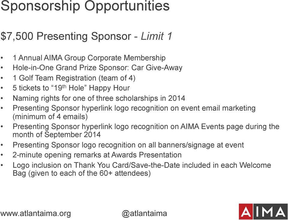 4 emails) Presenting Sponsor hyperlink logo recognition on AIMA Events page during the month of September 2014 Presenting Sponsor logo recognition on all