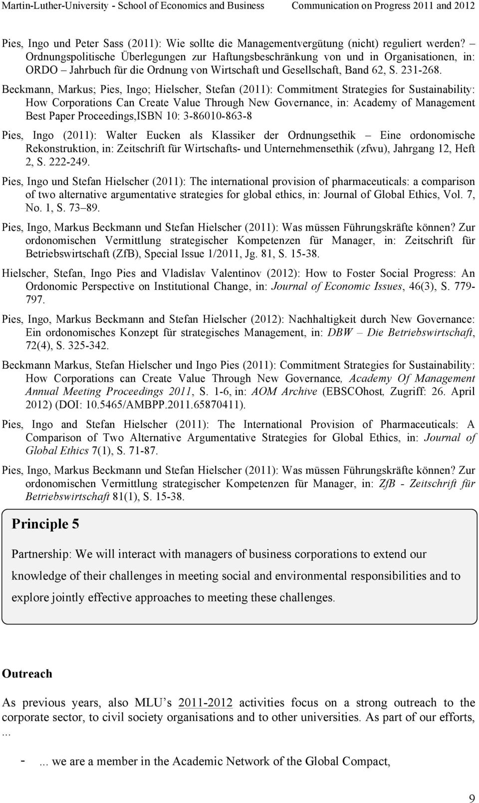 Beckmann, Markus; Pies, Ingo; Hielscher, Stefan (2011): Commitment Strategies for Sustainability: How Corporations Can Create Value Through New Governance, in: Academy of Management Best Paper
