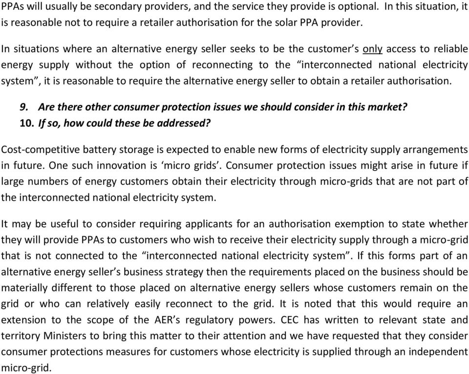 it is reasonable to require the alternative energy seller to obtain a retailer authorisation. 9. Are there other consumer protection issues we should consider in this market? 10.