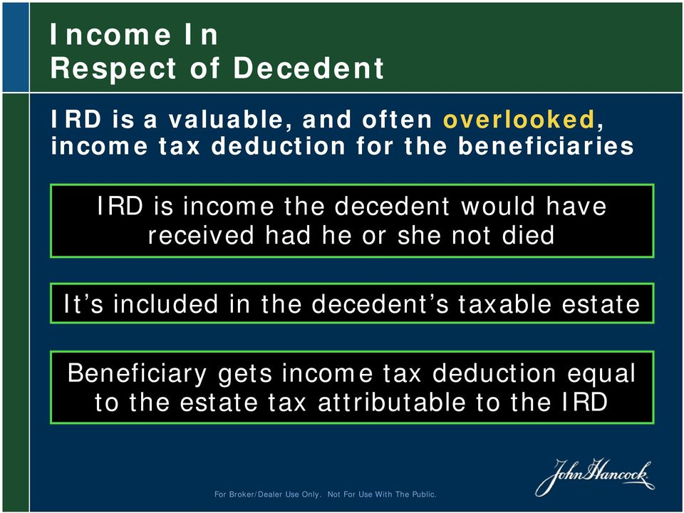 received had he or she not died It s included in the decedent s taxable estate