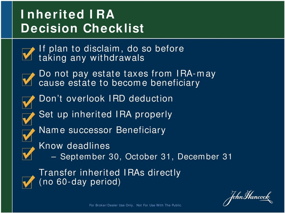 t overlook IRD deduction Set up inherited IRA properly Name successor Beneficiary Know