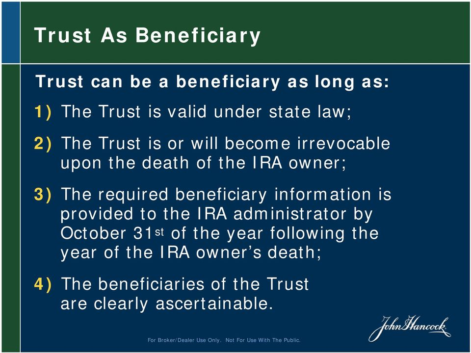 beneficiary information is provided to the IRA administrator by October 31 st of the year