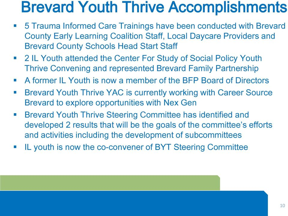 the BFP Board of Directors Brevard Youth Thrive YAC is currently working with Career Source Brevard to explore opportunities with Nex Gen Brevard Youth Thrive Steering Committee has