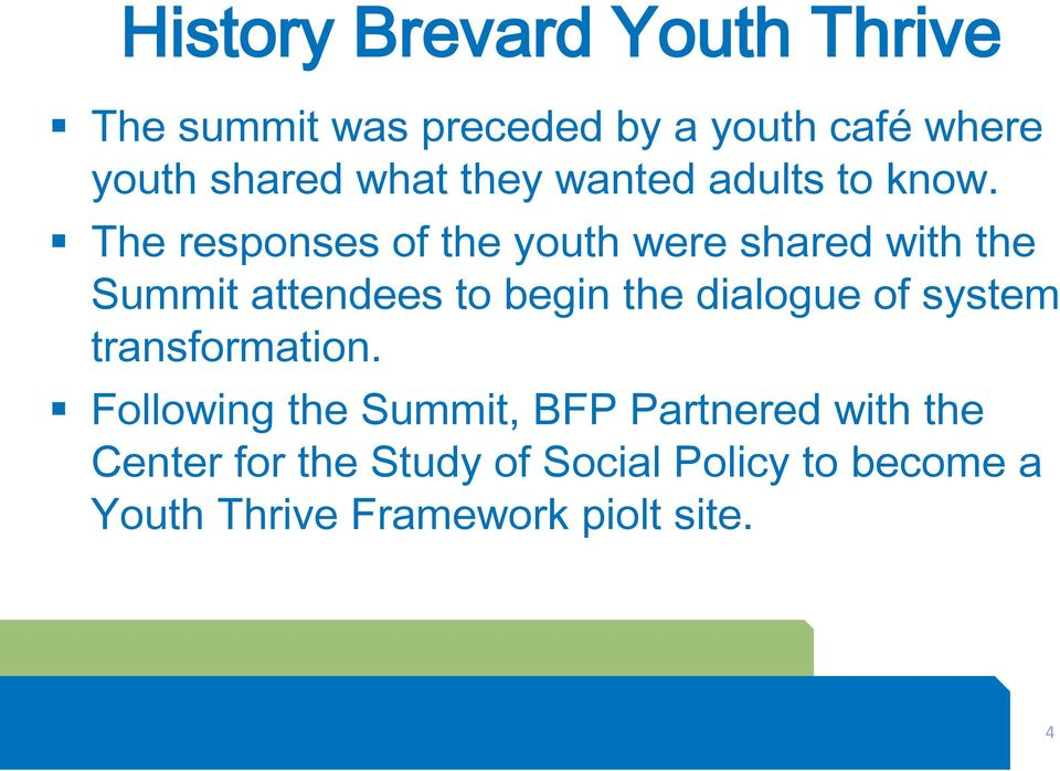 The responses of the youth were shared with the Summit attendees to begin the dialogue of