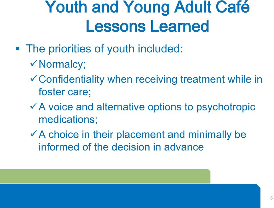 foster care; A voice and alternative options to psychotropic medications;