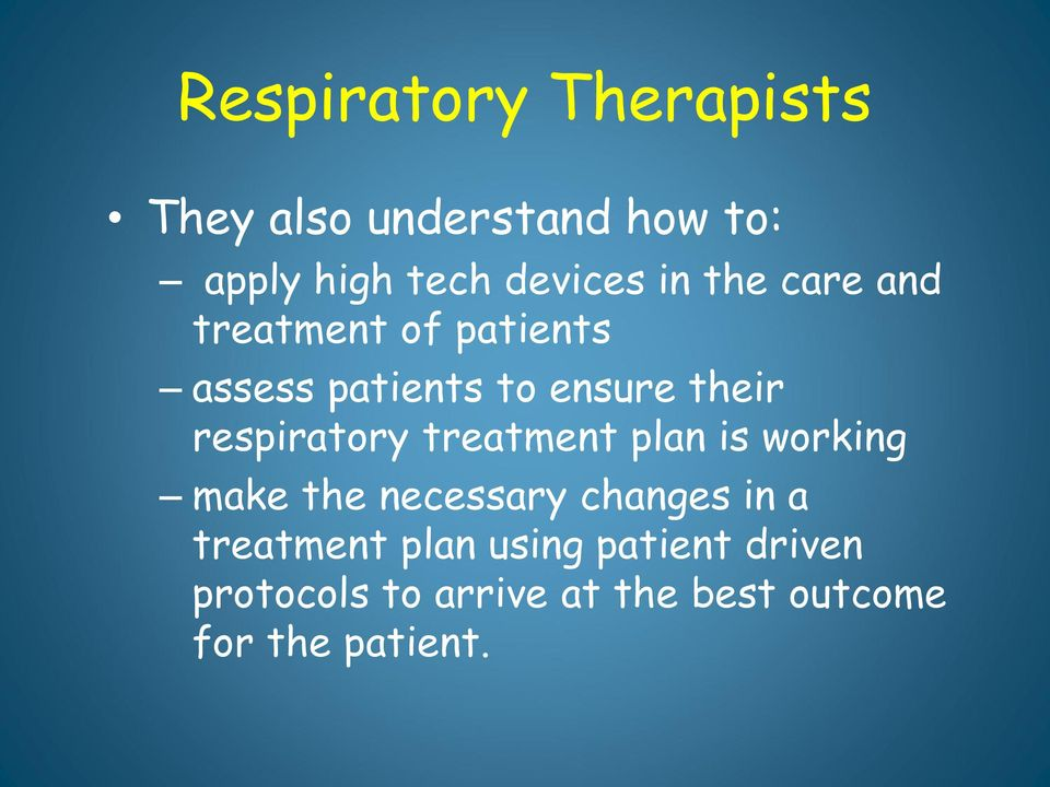 respiratory treatment plan is working make the necessary changes in a