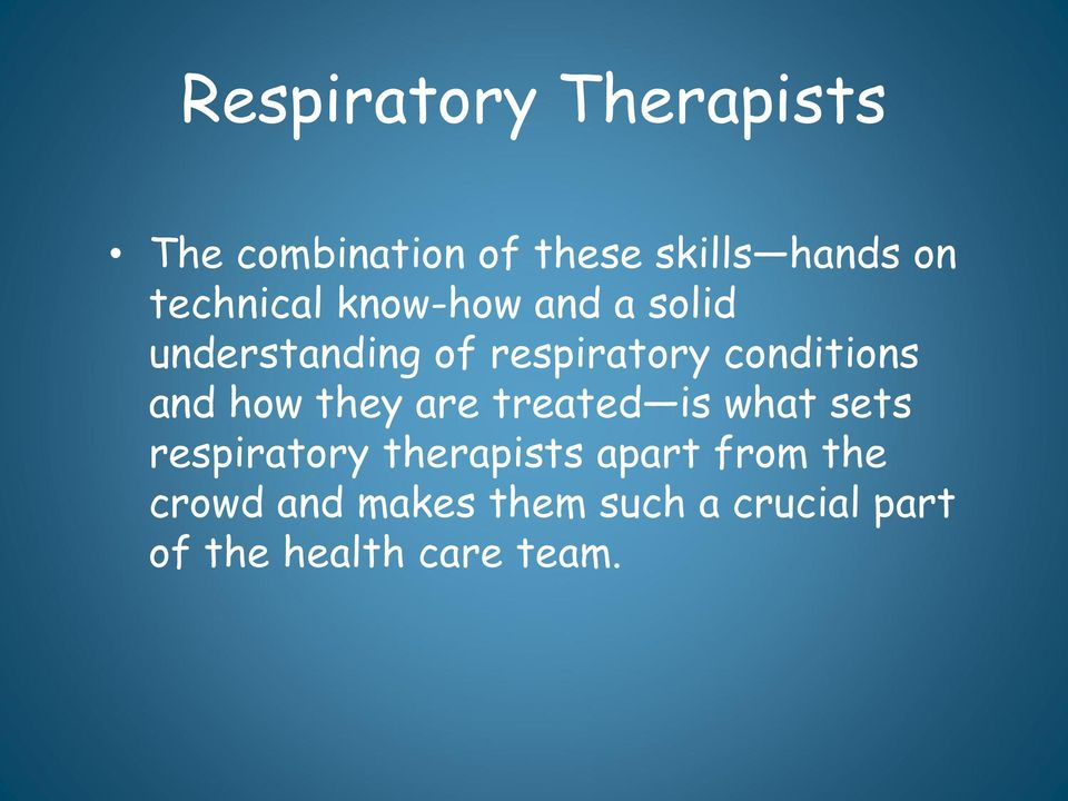 conditions and how they are treated is what sets respiratory