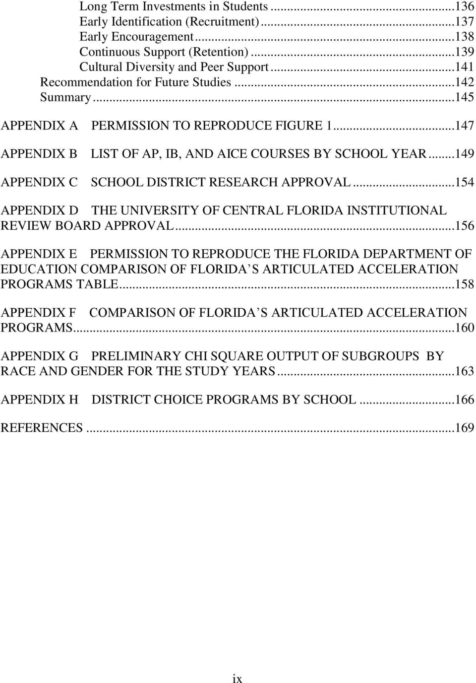 ..149 APPENDIX C SCHOOL DISTRICT RESEARCH APPROVAL...154 APPENDIX D THE UNIVERSITY OF CENTRAL FLORIDA INSTITUTIONAL REVIEW BOARD APPROVAL.