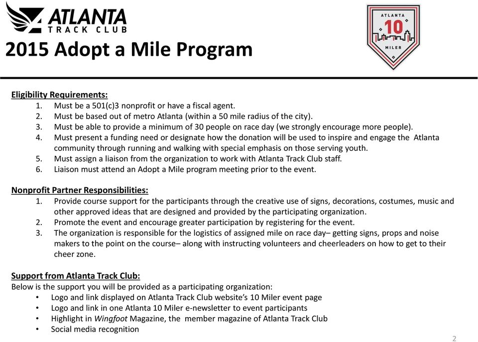 Must present a funding need or designate how the donation will be used to inspire and engage the Atlanta community through running and walking with special emphasis on those serving youth. 5.