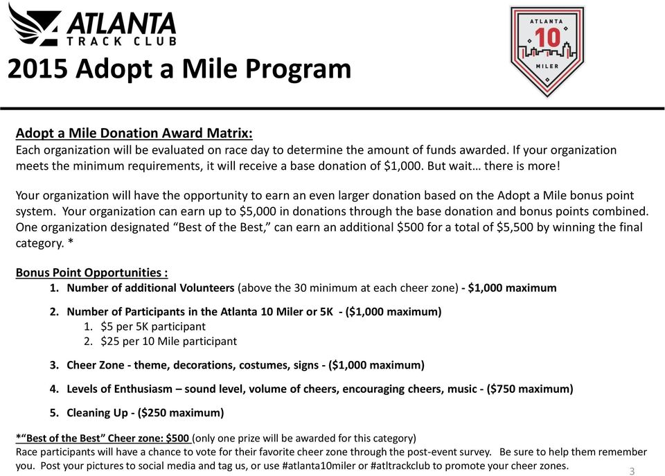 Your organization will have the opportunity to earn an even larger donation based on the Adopt a Mile bonus point system.