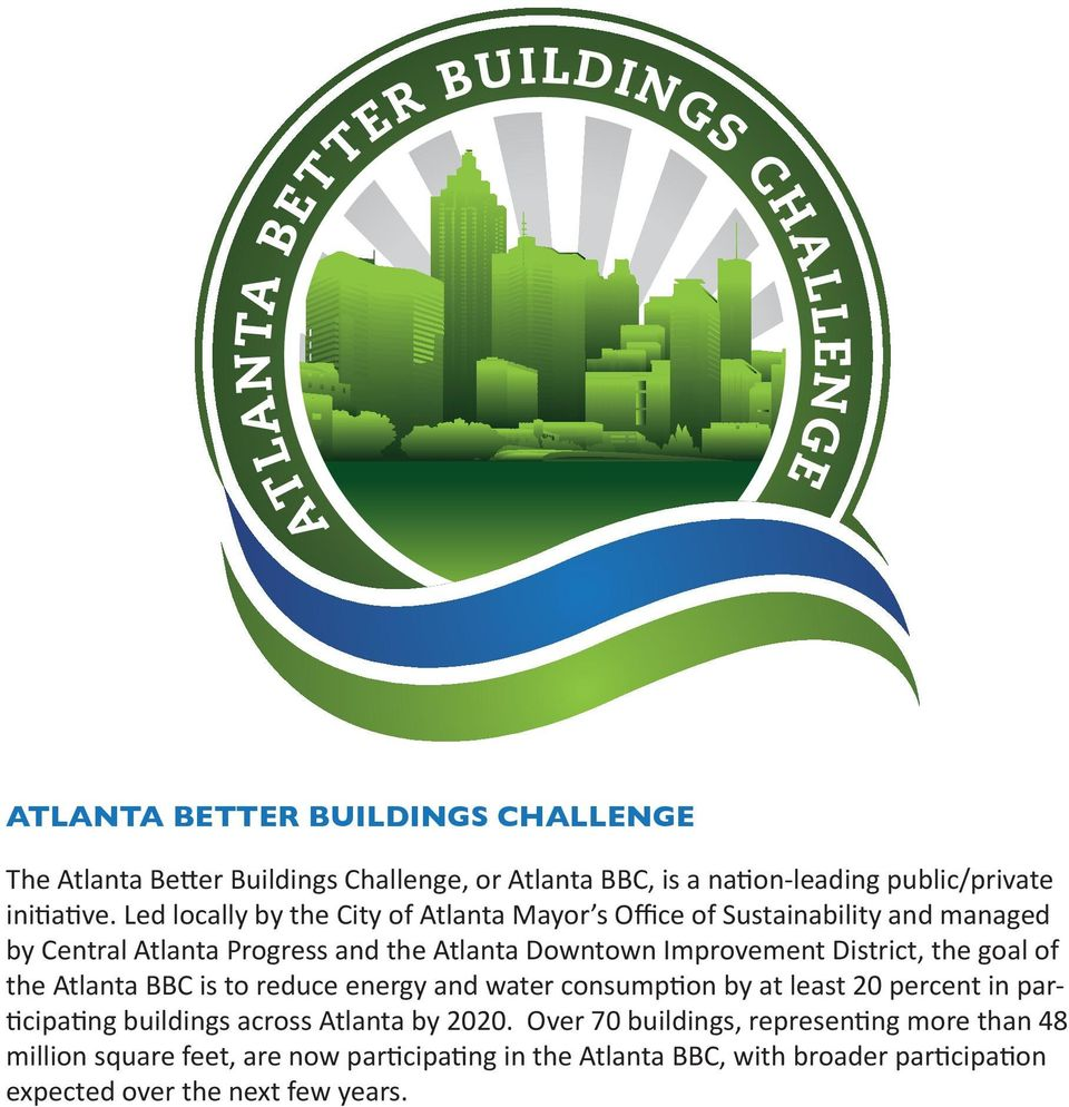 Improvement District, the goal of the Atlanta BBC is to reduce energy and water consumption by at least 20 percent in participating buildings
