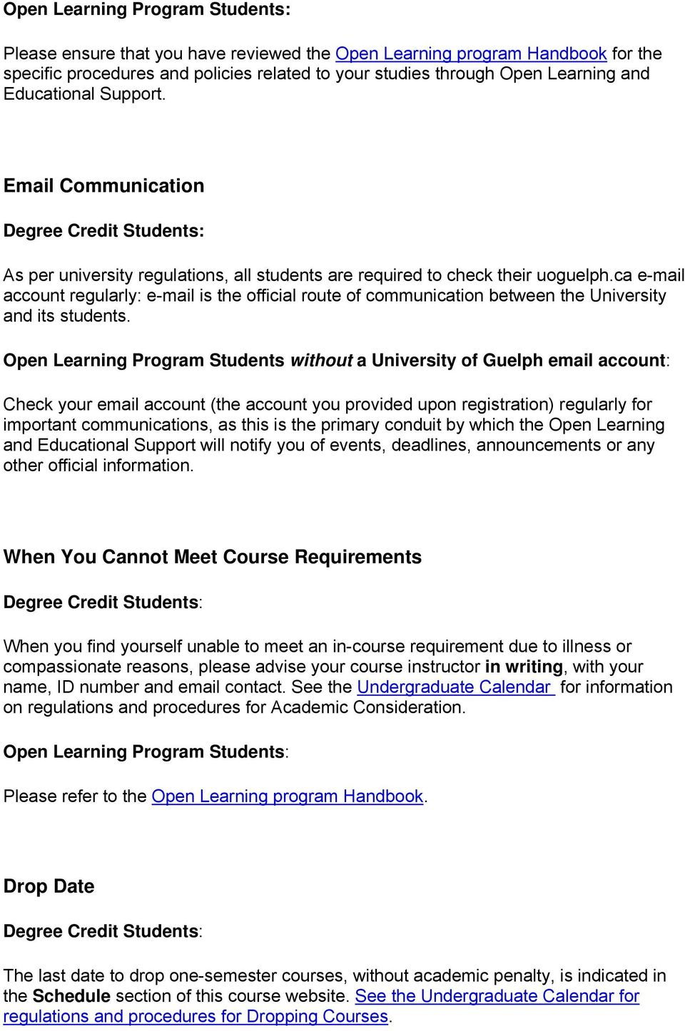 ca e-mail account regularly: e-mail is the official route of communication between the University and its students.