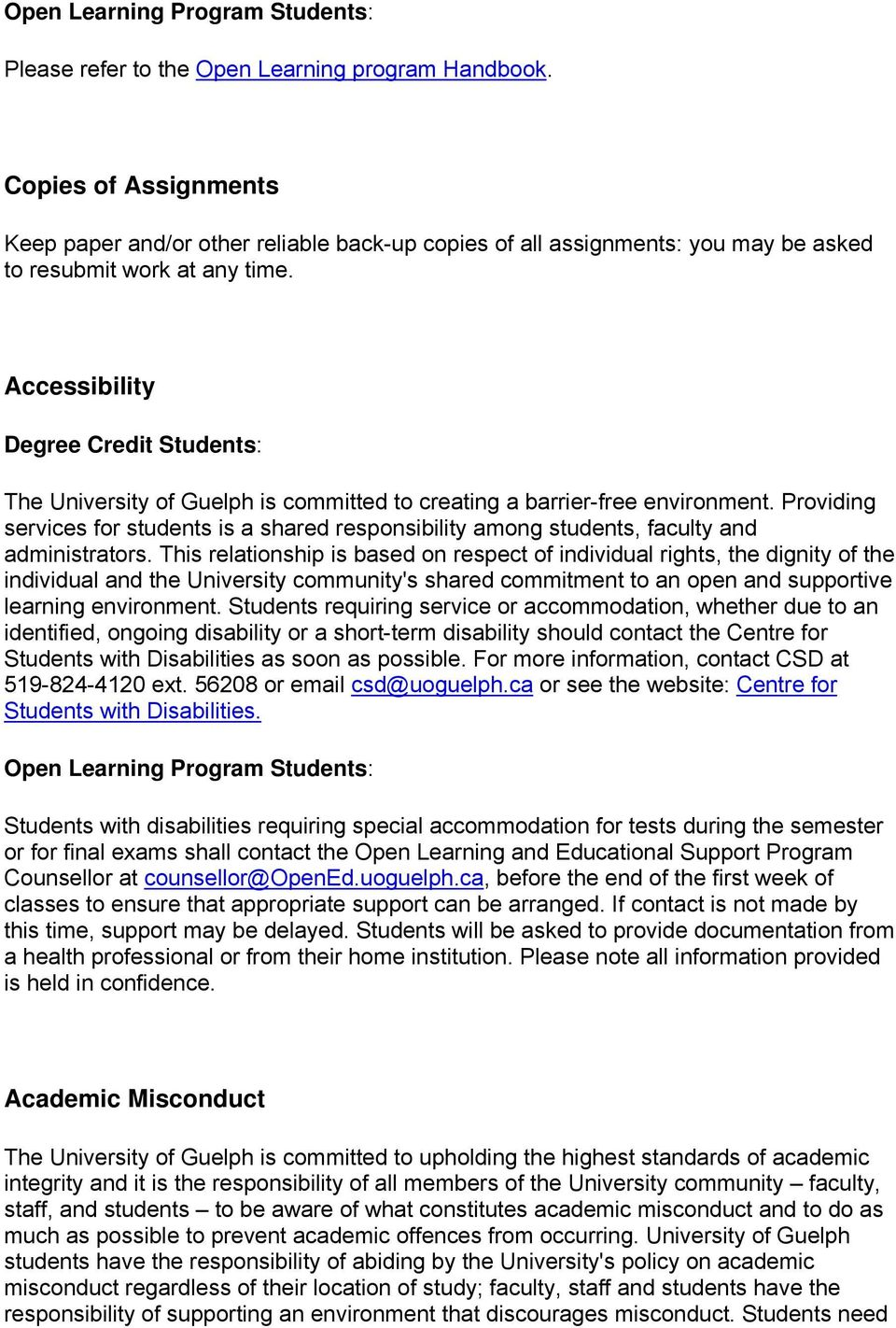 Accessibility The University of Guelph is committed to creating a barrier-free environment. Providing services for students is a shared responsibility among students, faculty and administrators.