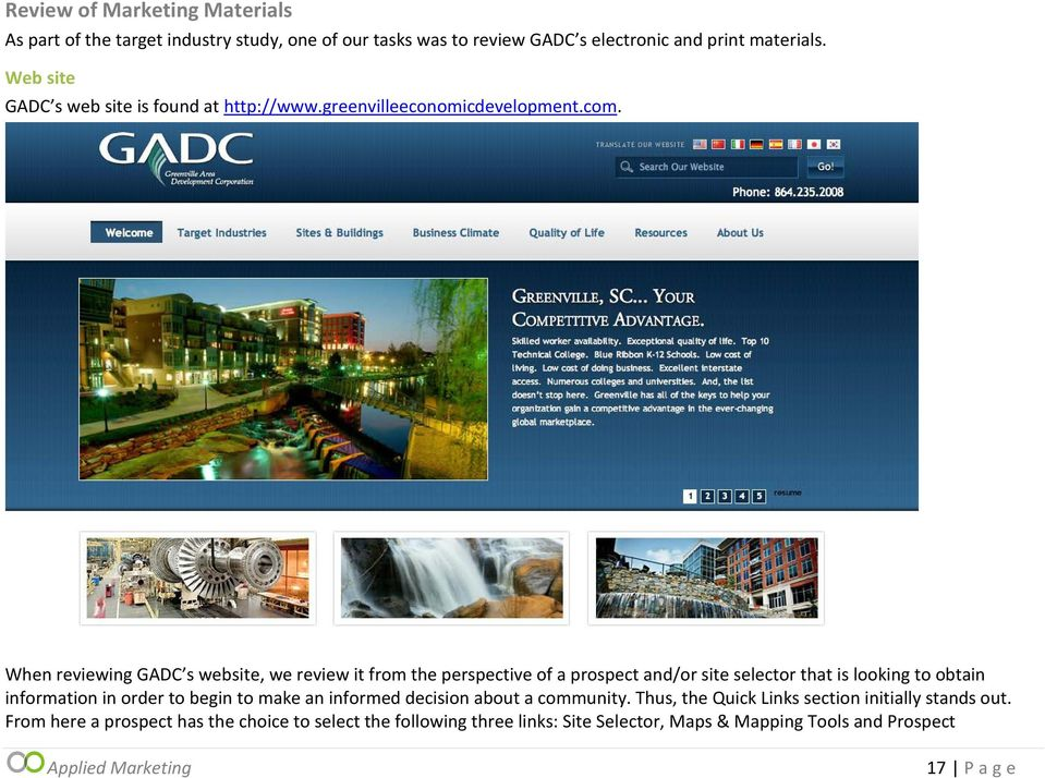 When reviewing GADC s website, we review it from the perspective of a prospect and/or site selector that is looking to obtain information in order to