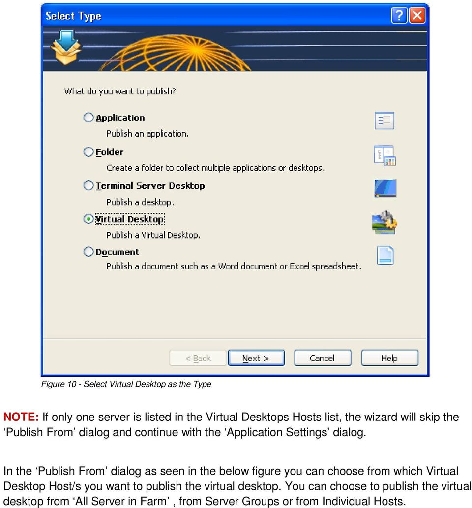 In the Publish From dialog as seen in the below figure you can choose from which Virtual Desktop Host/s you want to